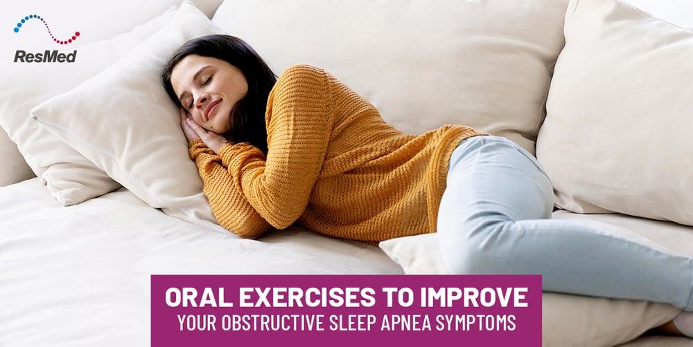 Improve Your Obstructive Sleep Apnea Symptoms with Oral Exercises